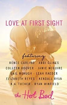 Love at First Sight: A Hot Bed Sampler (English Edition) par [Carlino, Renée, Glines, Abbi, Hoover, Colleen, McGuire, Jamie, McHugh, Gail, Raeder, Leah, Ryan, Kendall, Tucker, K.A., Winfield, Ryan]
