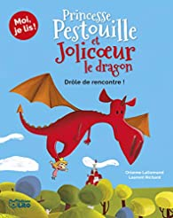 Moi, je lis : Princesse Pestouille et Jolicoeur le dragon, la rencontre par Orianne Lallemand