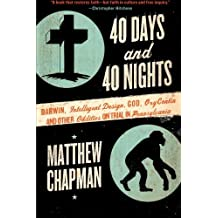By Matthew Chapman 40 Days and 40 Nights: Darwin, Intelligent Design, God, Oxycontin, and Other Oddities on Trial in Pe (Reprint) [Paperback]