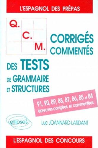 QCM. Corrigés commentés, des tests de grammaire et structure