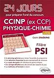 Physique chimie 24 jours pour préparer loral du concours CCINP (ex CCP) Filière PSI - 2e édition actualisée