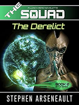 THE SQUAD The Derelict by [Arseneault, Stephen]