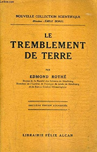 LE TREMBLEMENT DE TERRE / NOUVELLE COLLECTION SCIENTIFIQUE - 2E EDITION AUGMENTEE.