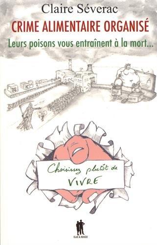 Crime alimentaire organisé : Leur poison vous entraîne à la mort...