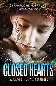 Closed Hearts - Gefährliche Hoffnung (Mindjack #2) (Die Mindjack Reihe) von [Quinn, Susan Kaye]