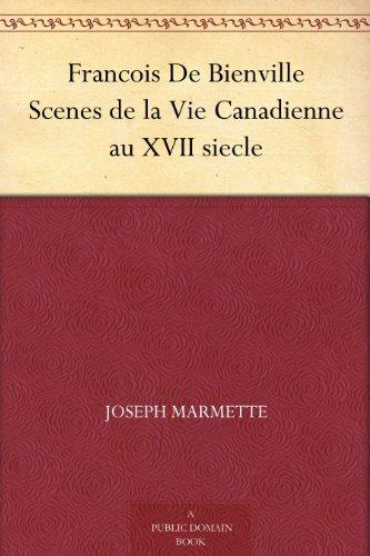 Couverture du livre Francois De Bienville Scenes de la Vie Canadienne au XVII siecle