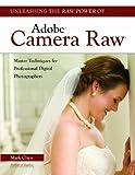 Unleashing the Raw Power of Adobe Camera Raw (English Edition)