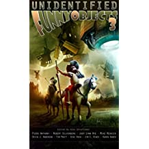 Unidentified Funny Objects 3 (Unidentified Funny Objects Annual Anthology Series of Humorous SF/F)