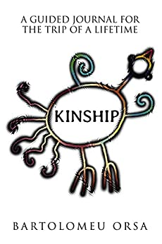 Kinship: A Guided Journal for the Trip of a Lifetime (English Edition) par [Orsa, Bartolomeu]