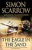 The Eagle In The Sand (Eagles of the Empire 7): Cato & Macro: Book 7: Roman Legion 7 (English Edition)