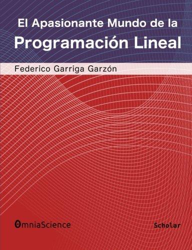 El apasionante mundo de la programación lineal: Volume 2 por Federico Garriga Garzón