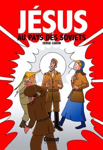 Jésus au pays des soviets par Serge Caron