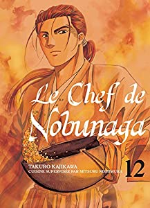 Le Chef de Nobunaga Edition simple Tome 12