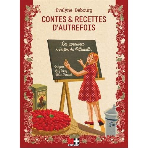 Contes et recettes d'autrefois les aventures secretes de Pétronille