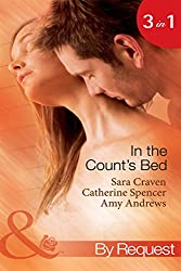 In The Count's Bed: The Count's Blackmail Bargain / The French Count's Pregnant Bride / The Italian Count's Baby (Mills & Boon By Request)