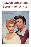 Hollywood Classics Index Books 1-16: A-Z (English Edition)