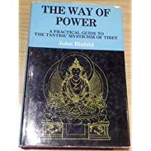 Way of Power: Practical Guide to the Tantric Mysticism of Tibet