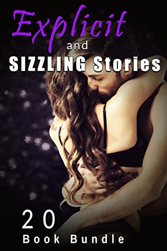 Explicit and Sizzling Stories (20 Book Bundle) (English Edition)