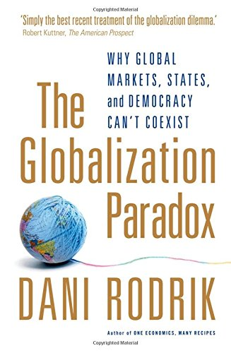 The Globalization Paradox: Why Global Markets, States, and Democracy Can't Coexist por Dani Rodrik