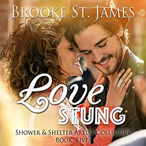 Love Stung Shower Shelter Artist Collective Book 5 Audible Audiobook Unabridged