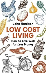 Low Cost Living 2nd Edition: How to Live Well for Less Money