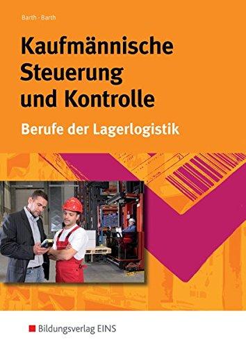 Kaufmännische Steuerung und Kontrolle. Berufe der Lagerlogistik (Lehr-/Fachbuch) (Lernmaterialien)