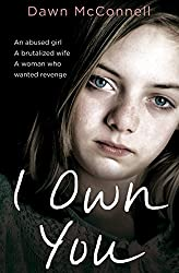 I Own You: An abused girl, a terrified wife, a woman who wanted revenge