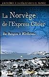 Croisières à la découverte du monde : La Norvège de l'express Côtier de Bergen à Kirkenes