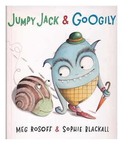 Jumpy Jack & Googily / Meg Rosoff & Sophie Blackall