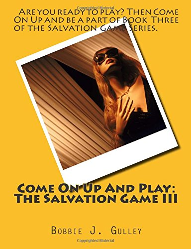 Come On Up And Play: The Salvation Game III: Volume 3