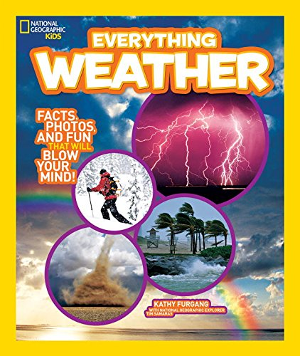 national-geographic-kids-everything-weather-facts-photos-and-fun-that-will-blow-you-away