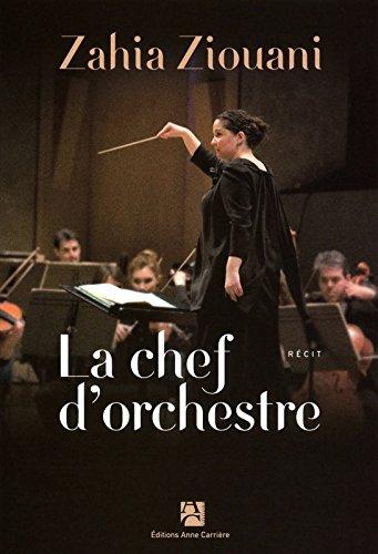 CHEF D'ORCHESTRE par Zahia Ziouani