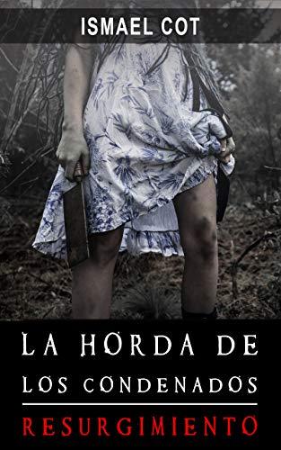 LA HORDA DE LOS CONDENADOS (RESURGIMIENTO nº 1)