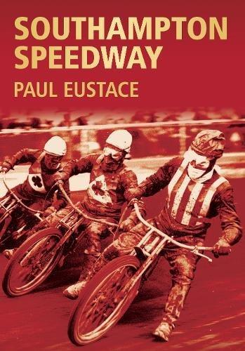 Southampton Speedway (Archive Photographs: Images of Sport) por Paul Eustace