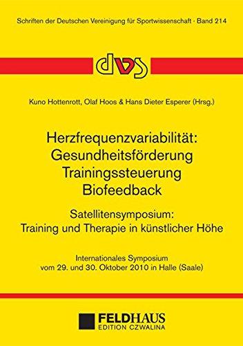 Herzfrequenzvariabilität: Gesundheitsförderung - Trainingssteuerung - Biofeedback: Internationales Symposium vom 29,-30. Oktober 2010 in Halle...