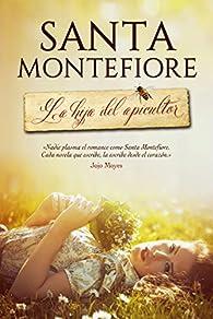 La hija del apicultor par Santa Montefiore