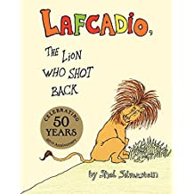 The Uncle Shelby's Story of Lafcadio, the Lion Who Shot Back