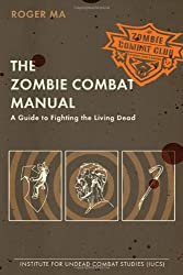 [( The Zombie Combat Manual: A Guide to Fighting the Living Dead )] [by: Roger Ma] [Apr-2010]