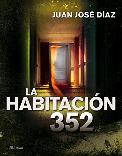La habitación 352 por Juan José Díaz Téllez