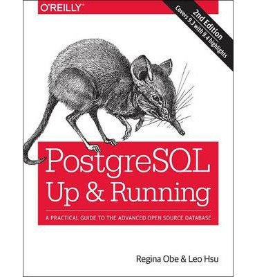 [ { PostgreSQL: Up and Running: A Practical Introduction to the Advanced Open Source Database } ] BY ( Author ) Jan-2015 [ Paperback ]