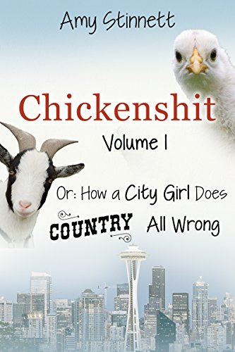Book cover image for Chickenshit - Volume 1: How a City Girl Does Country All Wrong