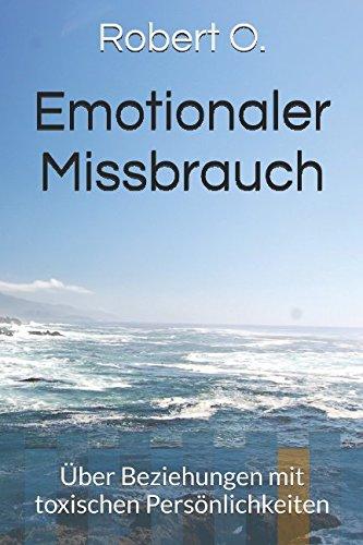 Emotionaler Missbrauch: Über Beziehungen mit toxischen Persönlichkeiten