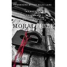 Moral Fiber: Awakening Corporate Consciousness (English Edition)