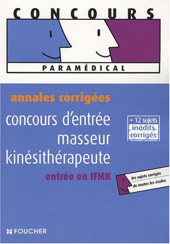 Concours d'entre masseur kinsithrapeute, entre en IFMK : Annales corriges