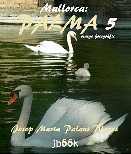 Descargar Libro Mallorca: Palma ·5· (viatge fotogràfic) (Catalan Edition) de JOSEP MARIA PALAUS PLANES