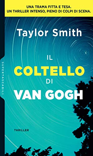 Il coltello di Van Gogh di [Smith, Taylor]