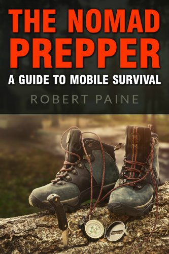 The Nomad Prepper: A Guide to Mobile Survival (English Edition)