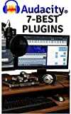 Audacity Plug-ins Guide: Seven Plug-ins to change your voice into studio quality recording. (1) (English Edition)