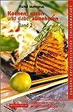Kochen, essen und dabei abnehmen - Rezepte nach der Montignac-Methode, Band 2