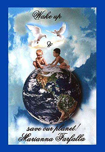 Wake up & Save our Planet: Blueprint for a better world, an ...